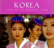 Korea Land of the Morning Calm ebook by Craig J. Brown