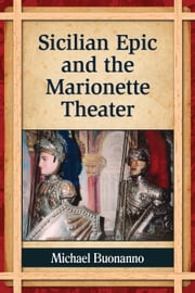 Sicilian Epic and the Marionette Theater ebook by Michael Buonanno