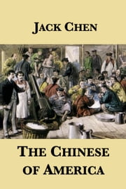 The Chinese of America ebook by Jack Chen
