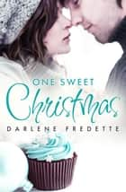 One Sweet Christmas (novella) (Novella) ebook by Darlene Fredette