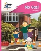 Reading Planet - No Gas! - Pink A: Rocket Phonics ebook by Zoe Clarke