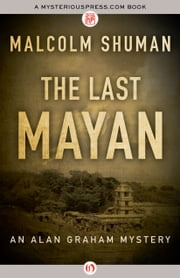 The Last Mayan ebook by Malcolm Shuman