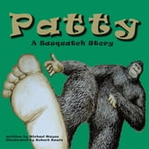 Patty: A Sasquatch Story ebook by Michael Mayes
