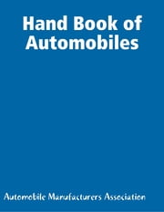Hand Book of Automobiles ebook by Automobile Manufacturers Association