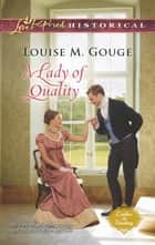A Lady of Quality (Mills & Boon Love Inspired Historical) (Ladies in Waiting, Book 3) ebook by Louise M. Gouge