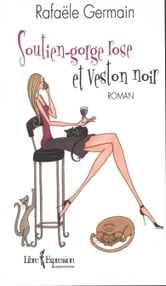 Soutien-gorge rose et veston noir ebook by Rafaële Germain,Rafaële Germain