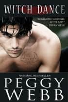 Witch Dance ebook by Peggy Webb