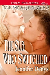 The Sub Who Switched ebook by Jennifer Denys