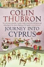 Journey Into Cyprus ebook by Colin Thubron