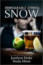 Unbreakable Stories: Snow ebook by Jocelynn Drake,Rinda Elliott