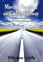 Moving Forward on God's Highway ebook by Willenham Castilla