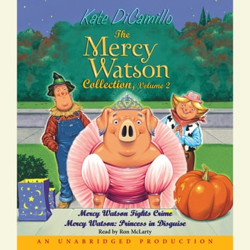 Mercy Watson #3: Mercy Watson Fights Crime audiobook by Kate DiCamillo
