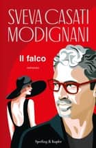 Il falco eBook by Sveva Casati Modignani