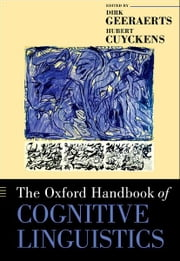 The Oxford Handbook of Cognitive Linguistics ebook by Dirk Geeraerts,Hubert Cuyckens