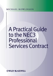 Practical Guide to the NEC3 Professional Services Contract ebook by Michael Rowlinson