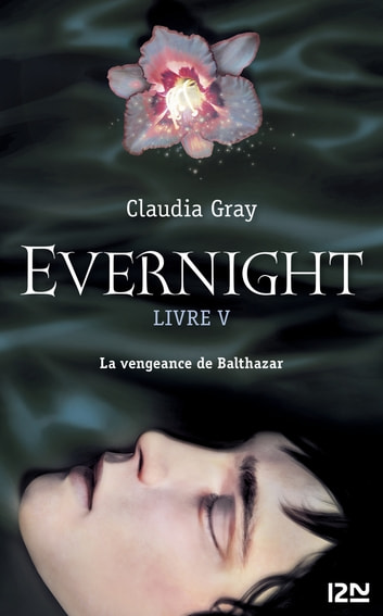 Evernight - tome 5 - Balthazar ebook by Claudia GRAY