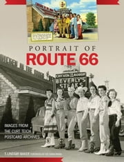 Portrait of Route 66 - Images from the Curt Teich Postcard Archives ebook by T. Lindsay Baker,Joe Sonderman