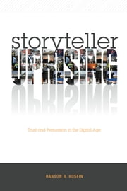 Storyteller Uprising: Trust and Persuasion in the Digital Age ebook by Hanson Hosein