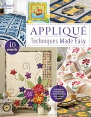 Appliqué Techniques Made Easy ebook by Annie's