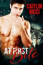 At First Bite ebook by Caitlin Ricci