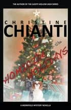 Homicide for the Holidays - A Merrifield Mystery Novella ebook by Christine Chianti