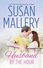 Husband by the Hour ebook by Susan Mallery