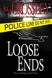 Loose Ends ebook by R.G. Crossley