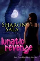 Lunatic Revenge ebook by Sharon Sala