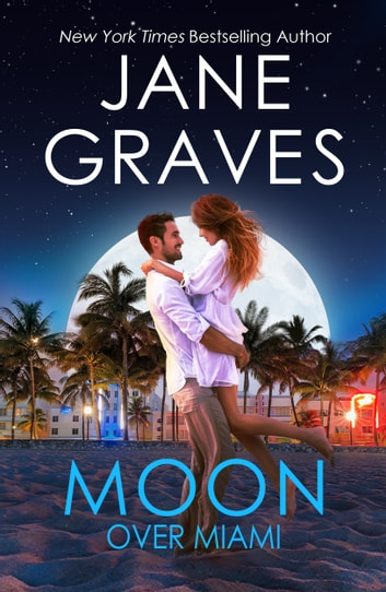 Moon Over Miami: A Romantic Comedy ebook by Jane Graves