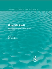 Knut Wicksell - Selected Essays in Economics, Volume 2 ebook by Bo Sandelin