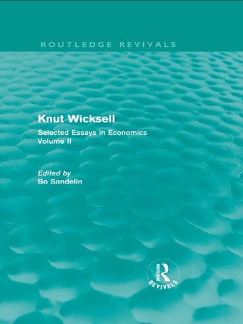 Knut Wicksell - Selected Essays in Economics, Volume 2 ebook by