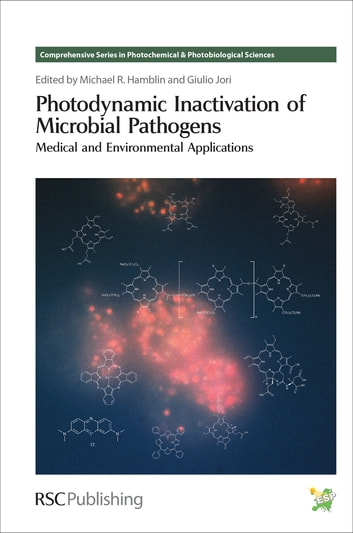 Photodynamic Inactivation of Microbial Pathogens - Medical and Environmental Applications ebook by