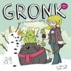 Gronk: A Monster's Story Volume 2 #TPB ebook by Katie Cook
