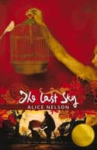 Last Sky ebook by Alice Nelson