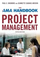 The AMA Handbook of Project Management ebook by Paul C. Dinsmore, Jeannette Cabanis-Brewin