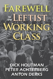 FAREWELL+TO+THE+LEFTIST+WORKING+CLASS