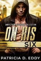 On His Six ebook by Patricia D. Eddy