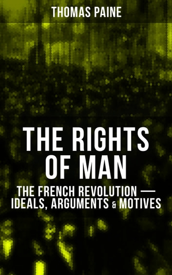 The Rights Of Man The French Revolution Ideals Arguments