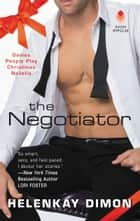 The Negotiator - A Games People Play Christmas Novella ebook by HelenKay Dimon