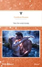 Truth And Dare ebook by Candace Havens