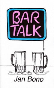 Bar Talk: Poetry for Mature Audiences ebook by Jan Bono