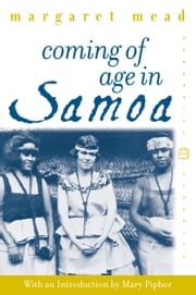 Coming of Age in Samoa - A Psychological Study of Primitive Youth for Western Civilisation ebook by Margaret Mead