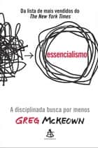 Essencialismo ebook by Greg McKeown