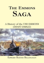 THE EMMONS SAGA - A History of the USS EMMONS (DD457-DMS22) ebook by USS Emmons Association