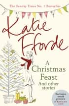 A Christmas Feast ebook by Katie Fforde