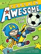 Captain Awesome, Soccer Star ebook by Stan Kirby, George O'Connor