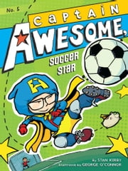 Captain Awesome, Soccer Star ebook by Stan Kirby,George O'Connor