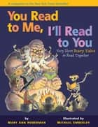 You Read to Me, I'll Read to You: Very Short Scary Tales to Read Together ebook by Mary Ann Hoberman, Michael Emberley