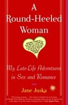 A Round-Heeled Woman ebook by Jane Juska