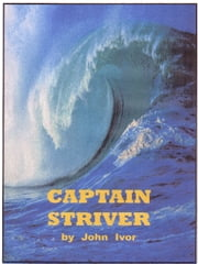 Captain Striver ebook by John Ivor